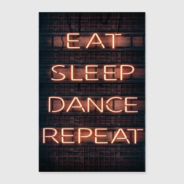 EAT SLEEP DANCE REPEAT - Juliste 40x60 cm