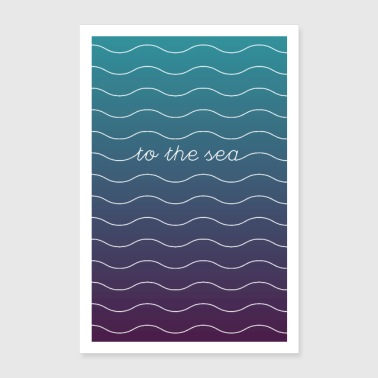 To The Sea - Poster 16 x 24 (40x60 cm)