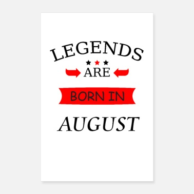Born Legends Legends are born in August birthday legends - Poster