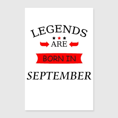 legends are born in september Born birthday - Poster 16 x 24 (40x60 cm)