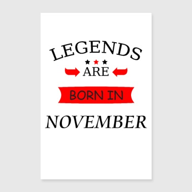 Birth legends are born in november birthday birth - Poster 16 x 24 (40x60 cm)