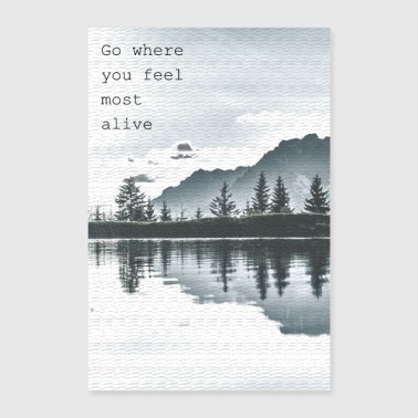 Alive Go where you feel most alive - Poster 40x60 cm