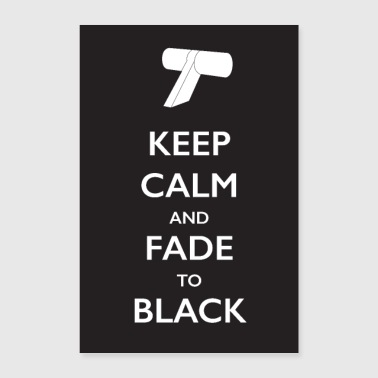 Keep Calm and Fade to Black (Poster) - Poster 16 x 24 (40x60 cm)