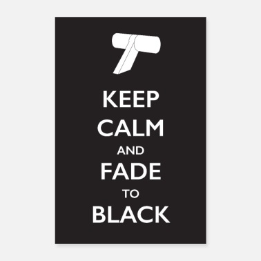 Tv Keep Calm and Fade to Black (Poster) - Poster 16 x 24 (40x60 cm)