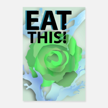 Meal Eat this (wallcontest) - Poster 16 x 24 (40x60 cm)