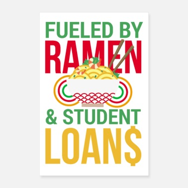 Student Students of Ramen Student Loans fueled poison - Poster