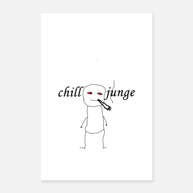 Chiller Chill boy gift humour drôle - Poster 40 x 60 cm
