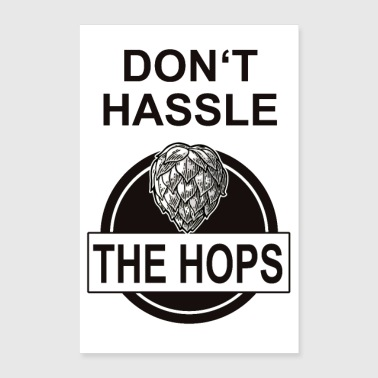 Do not Hassle The Hops (Don'r Hassle The Hoff) - Poster 40x60 cm