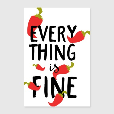 Everything is fine - gift idea - Poster 16 x 24 (40x60 cm)