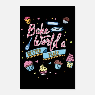 Bagare Bake World A Better Place - Bageri Tårta - Poster 40x60 cm