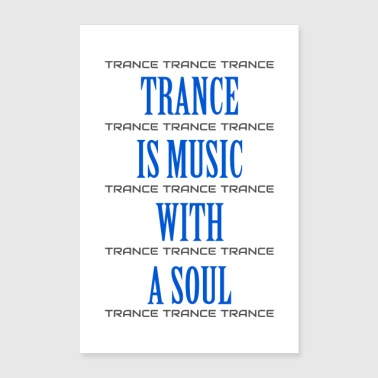 Trance TRANCE IS MUSIC WITH A SOUL (Poster) - Poster 40x60 cm