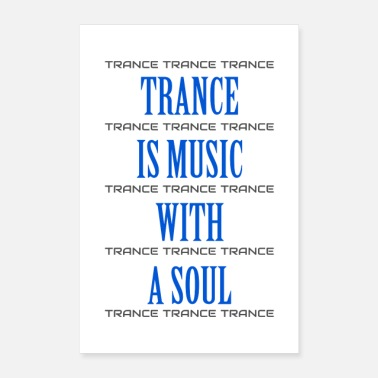 Trance TRANCE IS MUSIC WITH A SOUL (Poster) - Poster 16 x 24 (40x60 cm)
