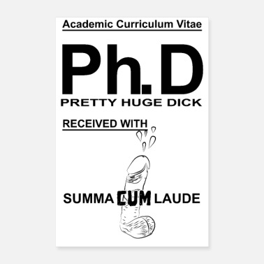 Pretty Ph.D Pretty Huge Dick with Sumna Cum Laude - Poster 40x60 cm