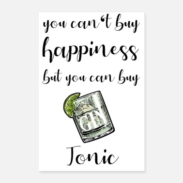 Buy You can not buy happiness but you can buy Gin Tonic - Poster