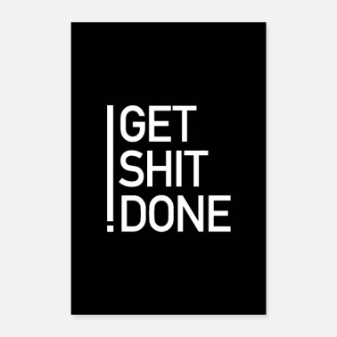 Get Rich Get shit done motivations Typo Design Poster black - Poster