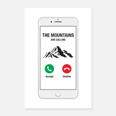 Phone Smartphone Phone - The Mountains Are Calling - Poster 16 x 24 (40x60 cm)
