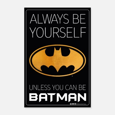 Fledermaus Batman Always be yourself unless you can be Batman - Poster