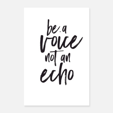 Not Be A Voice Not An Echo - Poster