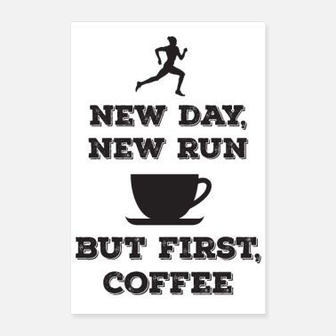 Funny Running New Day, New Run, But First Coffee - Poster