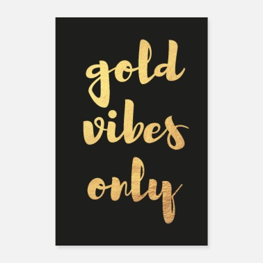 Luxus Poster gold vibes only schwarz - Poster