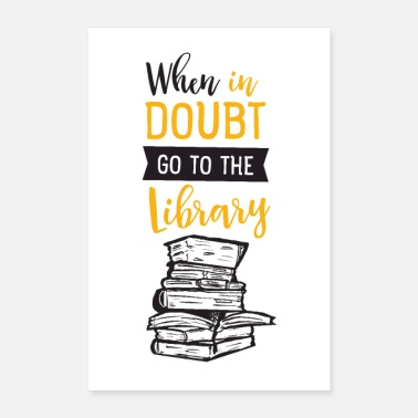 Slogan When In Doubt Go To The Library - Librarian Slogan - Poster