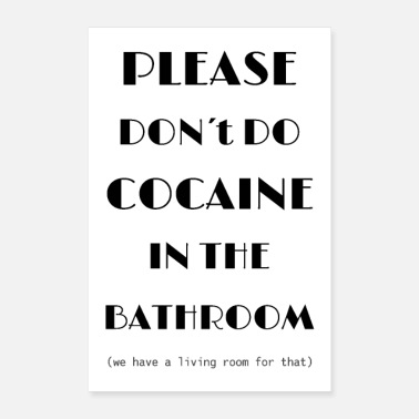Provocative Please don't do cocaine in the bathroom saying - Poster