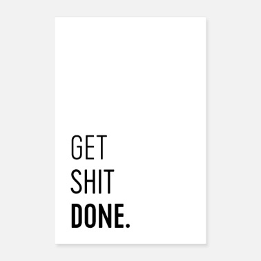 Funny Quotes Get Shit Done Funny Quote - Poster