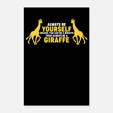Be Yourself Always Be Yourself Giraffe - Poster
