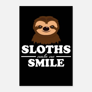 Make Sloth's Make Me Smile Sloth - Poster
