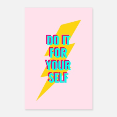 Do It Yourself Do it for yourself - self-love - Poster