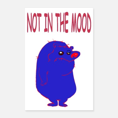 Mood NOT IN THE MOOD - Poster