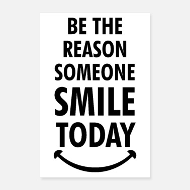 Inspiration Someone Smile Today Poster - Poster