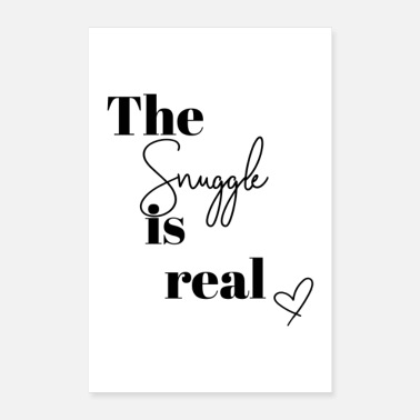 Snuggle The snuggle is real - Poster