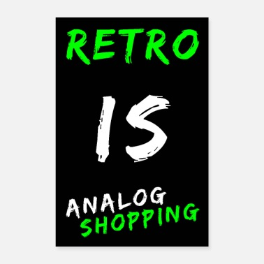 Shopping Retro er analog shopping - Poster