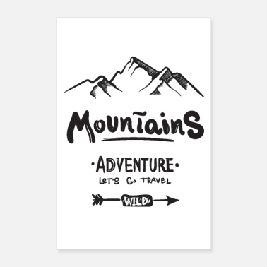 Travel Mountains. Adventure. Let's Go Travel. Wild. - Poster