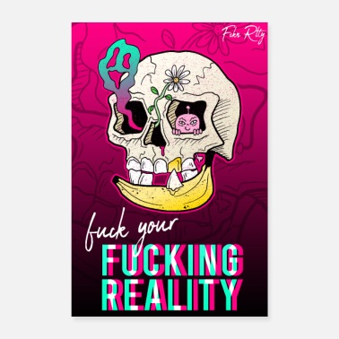 Ganja Fuck Your Fucking Reality Totenkopf Halluzination - Poster