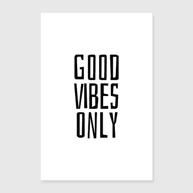good vibes only - Poster 16 x 24 (40x60 cm)
