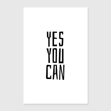 Yes you can - Poster 16 x 24 (40x60 cm)