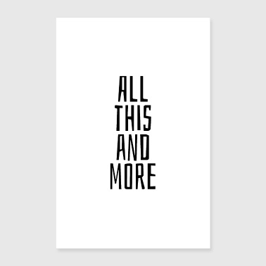 All this and more - Poster 40x60 cm