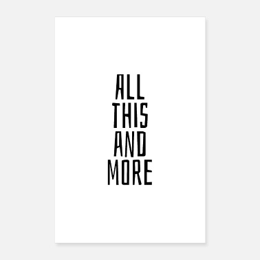 And All this and more - Poster 40x60 cm