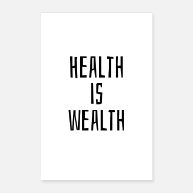 Health Health is wealth - Poster 16 x 24 (40x60 cm)
