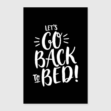 LET'S GO BACK TO BED! handwritten - Poster 16 x 24 (40x60 cm)