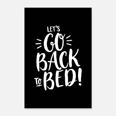 Bed LET'S GO BACK TO BED! handwritten - Poster 16 x 24 (40x60 cm)
