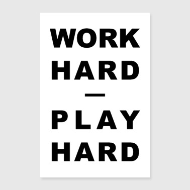 Squat WORK HARD - PLAY HARD - Poster 16 x 24 (40x60 cm)