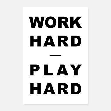 Motto WORK HARD - PLAY HARD - Poster 16 x 24 (40x60 cm)