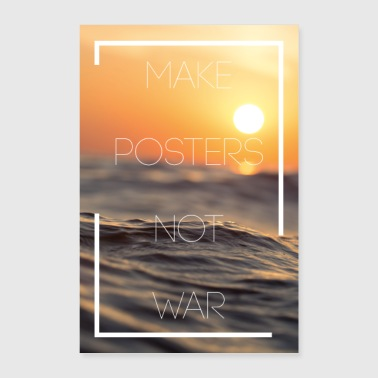 Make Posters Not War - Poster 40x60 cm