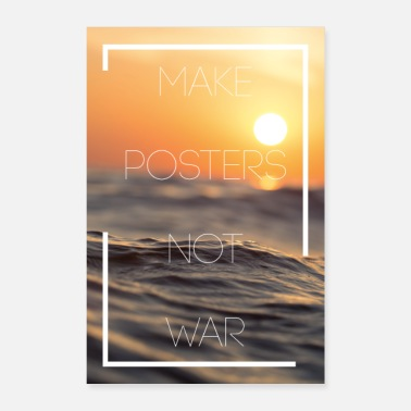 Design Lover Make Posters Not War - Poster
