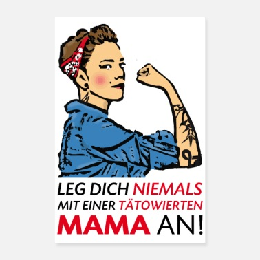 Mess Never mess with a tattooed mom! - Poster