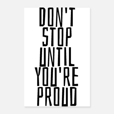 Don't stop until you re proud - Poster