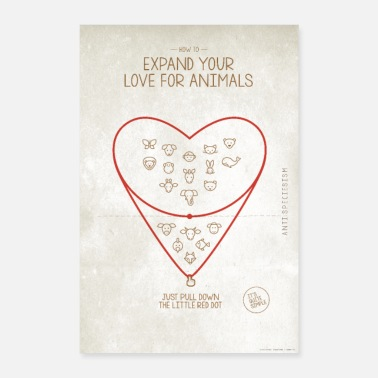 Speziesismus Poster Expand your love for animals (hell) - Poster